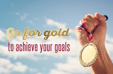 Go for gold to achieve your goals